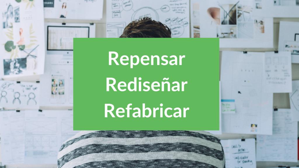 Concepto Multi-R: repensar, rediseñar, refabricar.